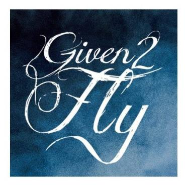 GIVEN 2 FLY